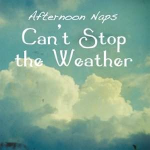 Can't Stop the Weather