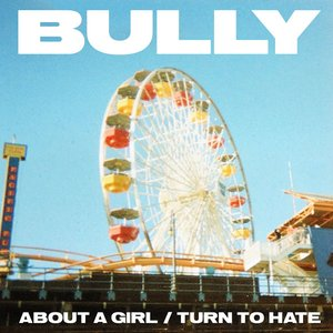 About a Girl / Turn to Hate
