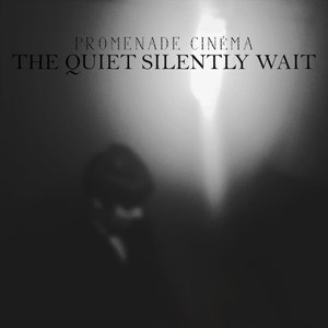 The Quiet Silently Wait