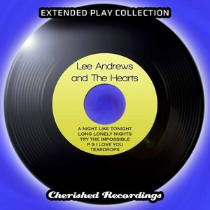 Lee Andrews and the Hearts - The Extended Play Collection, Volume 75