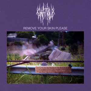 Remove Your Skin Please - EP