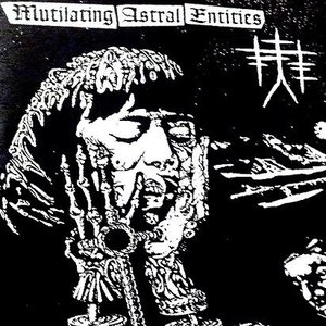 Mutilating Astral Entities