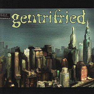 Gentrifried