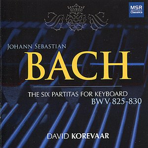 Bach: The Six Partitas for Keyboard, BWV 825-830
