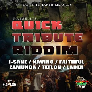 Quick Tribute Riddim