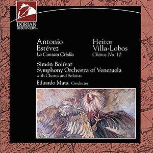 Antonio Estevez: La Cantata Criolla - Heitor Villa-Lobos: Chôros No. 10
