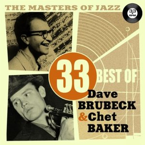 The Masters of Jazz: 33 Best of Dave Brubeck & Chet Baker