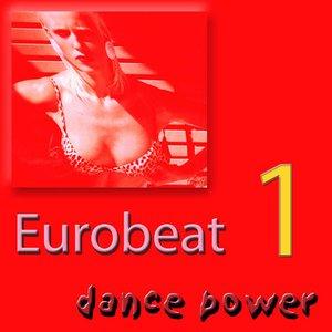 Eurobeat Dance Power - Worldwide, Vol. 1 (Extended)