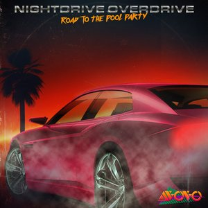 Nightdrive Overdrive (Road to the Pool Party)