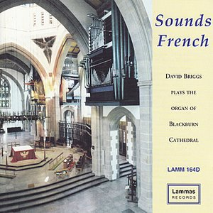 Sounds French - David Briggs Plays the Organ of Blackburn Cathedral
