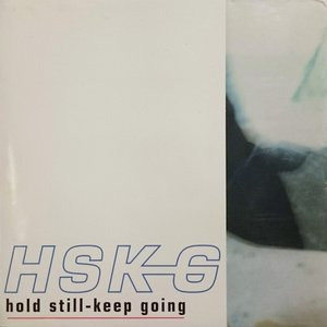 Hold Still-Keep Going