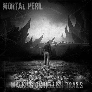 Walking On Hellish Trails