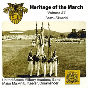 Heritage of the March Vol. 37 - The Music of Seitz and Silwedel