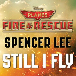 "Still I Fly (From ""Planes: Fire & Rescue"")"