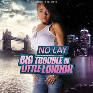 Big Trouble In Little London