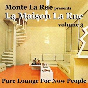 Presents La Maison La Rue - Volume 3 (Pure Lounge For Now People)
