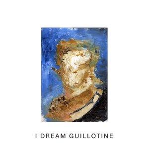 I Dream Guillotine