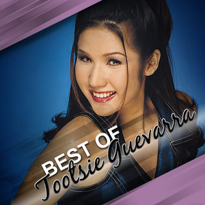 Best of Tootsie Guevarra