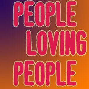 People Loving People