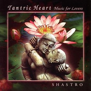 Tantric Heart: Music For Lovers