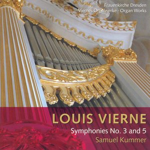 Vierne, L.: Organ Symphonies Nos. 3 and 5