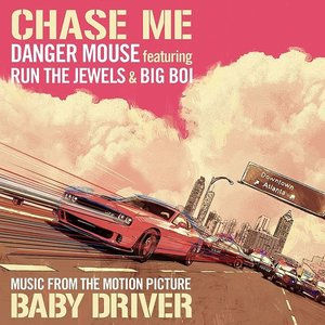 """Chase Me (feat. Run The Jewels & Big Boi) [From """"Baby Driver""""] - Single"""