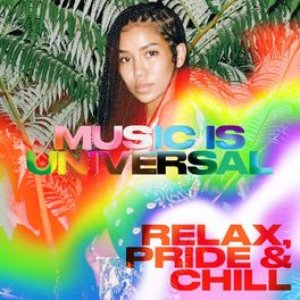 Music is Universal: Relax, Pride & Chill