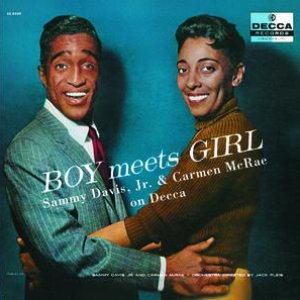 Boy Meets Girl: The Complete Sammy Davis Jr. and Carmen McRae on Decca