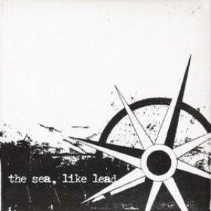 The Sea, Like Lead