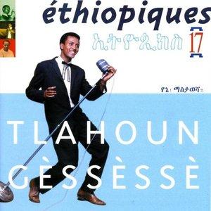 Ethiopiques 17: Tlahoun Gèssèssè