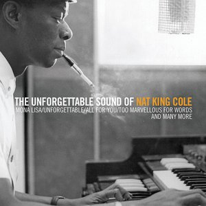 The Unforgettable Sound Of Nat King Cole