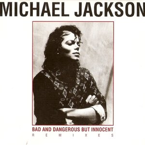 Bad & Dangerous But Innocent Remixes