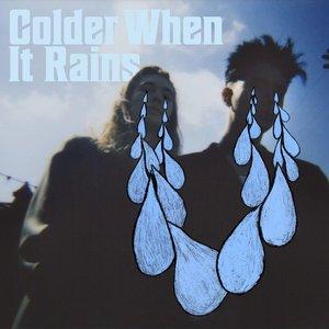 Colder When It Rains