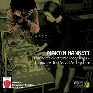 Hannett's Electronic Recordings - Homage To Delia Derbyshire