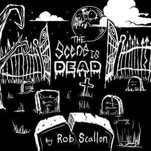 The Scene Is Dead