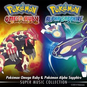 Pokémon Omega Ruby & Pokémon Alpha Sapphire: Super Music Collection