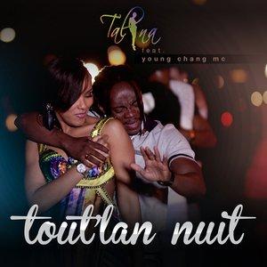 Tout'lan nuit (feat. Young Chang Mc)
