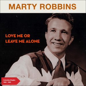 Love Me or Leave Me Alone (Columbia Singles 1952 - 1953)