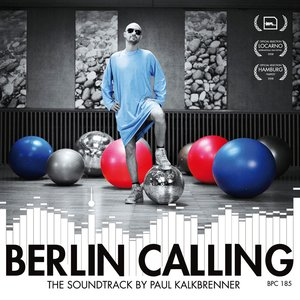 Berlin Calling (The Soundtrack By Paul Kalkbrenner)