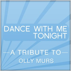 Dance With Me Tonight (A Tribute to Olly Murs)