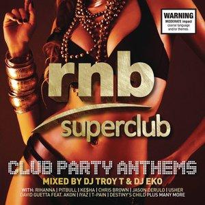 RNB Superclub: Club Party Anthems