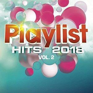 Playlist Hits 2018 Vol. 2
