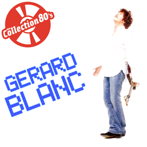 Ma collection 80's: Gérard Blanc
