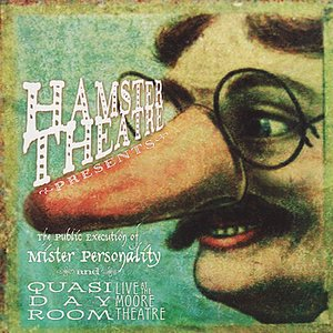 The Public Execution of Mister Personality / Quasi Day Room: Live at the Moore Theatre