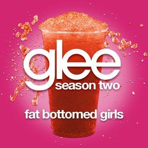 Fat Bottomed Girls (Glee Cast Version)