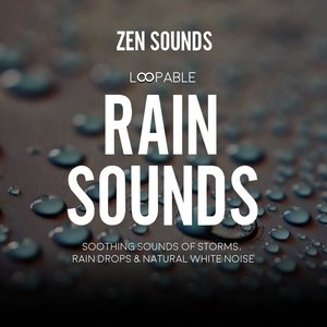 Loopable Rain Sounds, Soothing Sounds of Storms, Rain Drops & Natural White Noise
