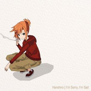 I'm Sorry, I'm Sad