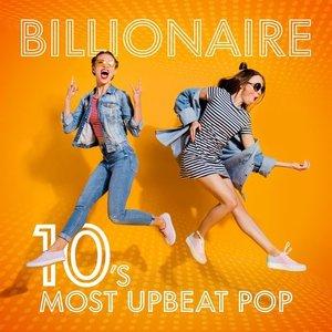 Billionaire - 10's Most Upbeat Pop