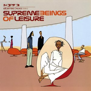 Supreme Beings of Leisure (2001 Tour Edition)