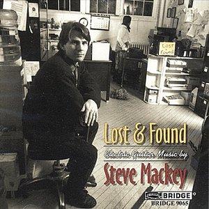 Steve Mackey: Lost & Found